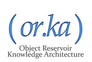 mark for (OR.KA) OBJECT RESERVOIR KNOWLEDGE ARCHITECTURE, trademark #85334119