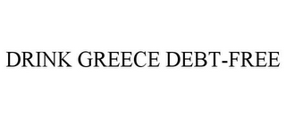mark for DRINK GREECE DEBT-FREE, trademark #85335418