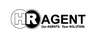 mark for HR AGENT OUR AGENTS. YOUR SOLUTION., trademark #85335960