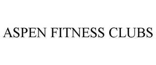 mark for ASPEN FITNESS CLUBS, trademark #85336344