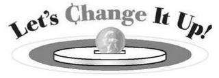 mark for LET'S CHANGE IT UP!, trademark #85336698