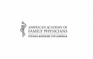 mark for AMERICAN ACADEMY OF FAMILY PHYSICIANS STRONG MEDICINE FOR AMERICA, trademark #85337748