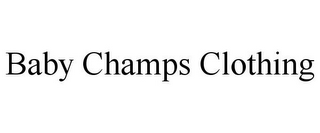 mark for BABY CHAMPS CLOTHING, trademark #85338120