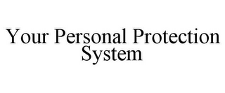 mark for YOUR PERSONAL PROTECTION SYSTEM, trademark #85338250