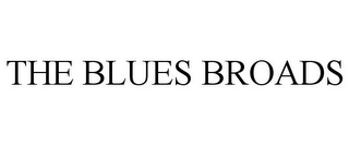 mark for THE BLUES BROADS, trademark #85338632