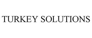 mark for TURKEY SOLUTIONS, trademark #85339567