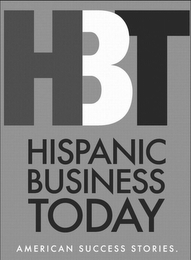 mark for HBT HISPANIC BUSINESS TODAY AMERICAN SUCCESS STORIES., trademark #85339886