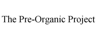 mark for THE PRE-ORGANIC PROJECT, trademark #85340353