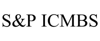mark for S&P ICMBS, trademark #85341157