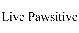 mark for LIVE PAWSITIVE, trademark #85341461