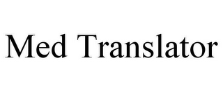 mark for MED TRANSLATOR, trademark #85341862