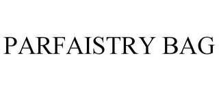 mark for PARFAISTRY BAG, trademark #85341940
