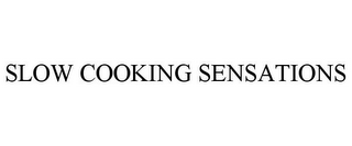 mark for SLOW COOKING SENSATIONS, trademark #85342415