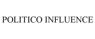 mark for POLITICO INFLUENCE, trademark #85342850