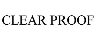 mark for CLEAR PROOF, trademark #85342856