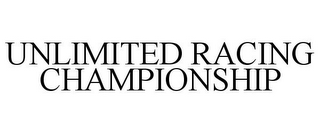 mark for UNLIMITED RACING CHAMPIONSHIP, trademark #85343289