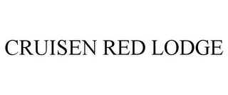 mark for CRUISEN RED LODGE, trademark #85344978