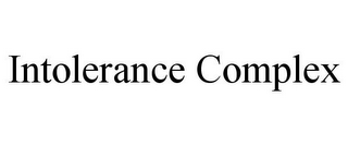 mark for INTOLERANCE COMPLEX, trademark #85346503