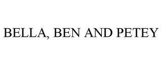 mark for BELLA, BEN AND PETEY, trademark #85346683