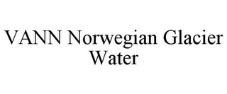 mark for VANN NORWEGIAN GLACIER WATER, trademark #85347160
