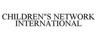 "mark for CHILDREN""S NETWORK INTERNATIONAL, trademark #85347201"