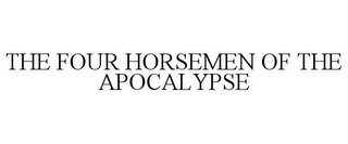 mark for THE FOUR HORSEMEN OF THE APOCALYPSE, trademark #85348353