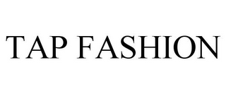mark for TAP FASHION, trademark #85348406