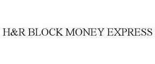 mark for H&R BLOCK MONEY EXPRESS, trademark #85350617