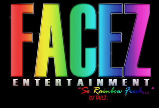 "mark for FACEZ ENTERTAINMENT ""SO RAINBOW FRESH..."" DJ TAILZ:, trademark #85351177"