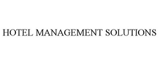 mark for HOTEL MANAGEMENT SOLUTIONS, trademark #85351228