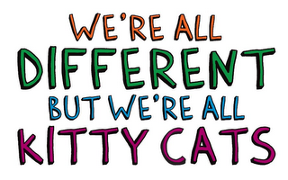 mark for WE'RE ALL DIFFERENT BUT WE'RE ALL KITTY CATS, trademark #85351506