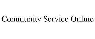 mark for COMMUNITY SERVICE ONLINE, trademark #85351610