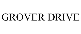 mark for GROVER DRIVE, trademark #85351973