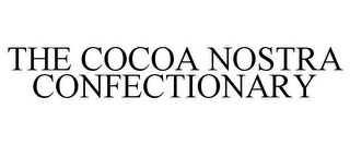 mark for THE COCOA NOSTRA CONFECTIONARY, trademark #85352609