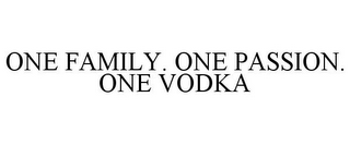 mark for ONE FAMILY. ONE PASSION. ONE VODKA, trademark #85352637