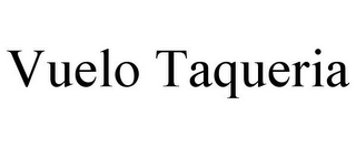 mark for VUELO TAQUERIA, trademark #85353145