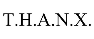 mark for T.H.A.N.X., trademark #85353287