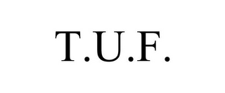 mark for T.U.F., trademark #85353327