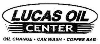 mark for LUCAS OIL CENTER OIL CHANGE CAR WASH COFFEE BAR, trademark #85353960