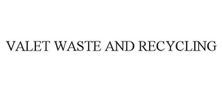 mark for VALET WASTE AND RECYCLING, trademark #85354054