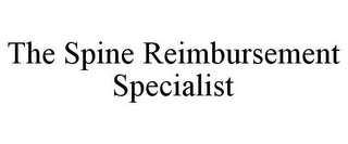 mark for THE SPINE REIMBURSEMENT SPECIALIST, trademark #85354345