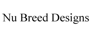 mark for NU BREED DESIGNS, trademark #85354696