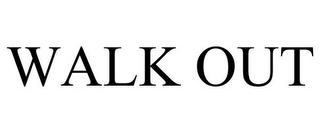 mark for WALK OUT, trademark #85354884