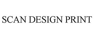 mark for SCAN DESIGN PRINT, trademark #85355945