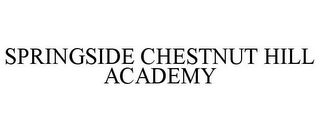 mark for SPRINGSIDE CHESTNUT HILL ACADEMY, trademark #85356173