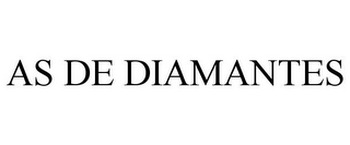 mark for AS DE DIAMANTES, trademark #85358190