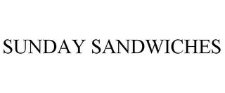 mark for SUNDAY SANDWICHES, trademark #85358397
