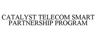 mark for CATALYST TELECOM SMART PARTNERSHIP PROGRAM, trademark #85359375