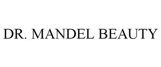 mark for DR. MANDEL BEAUTY, trademark #85359881
