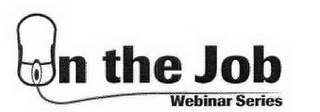mark for ON THE JOB WEBINAR SERIES, trademark #85359885